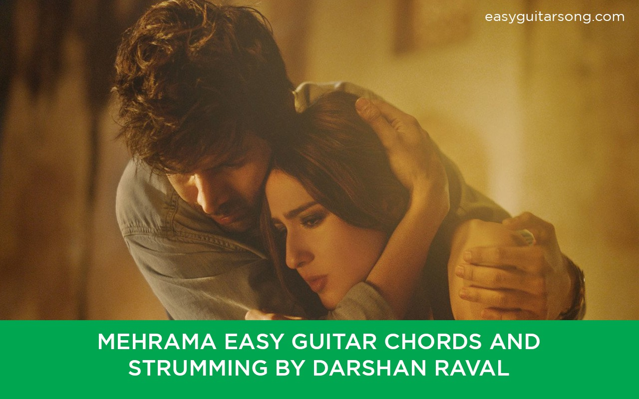 Mehrama Easy Guitar Chords and Strumming